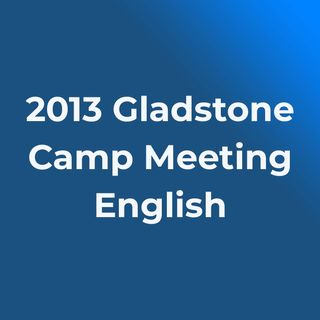 2013 Gladstone Camp Meeting