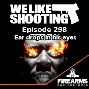 WLS 298 - Ear drops in his eyes