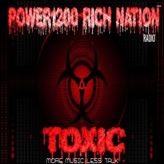 POWER1200 RICH NATION T O X I C