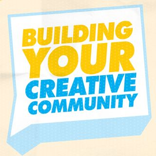 Building Your Creative Community: Your Wider Community