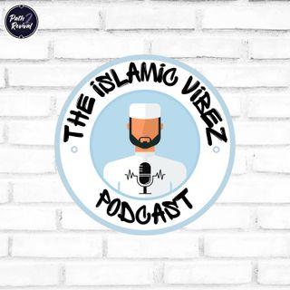 The Islamic Vibez Podcast