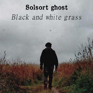 Black and white grass - ep.1 - Le storie non muoiono mai