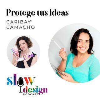 6. Protege tus ideas con Caribay Camacho