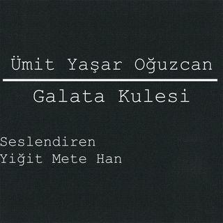 Ümit Yaşar Oğuzcan/Galata Kulesi
