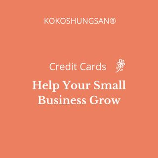 How Credit Cards Can Help Your Small Business Grow