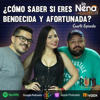 """La Nena y Los Federicos - EP004 """"¿CÓMO SABER SI ERES BENDECIDA Y AFORTUNADA?"""""""