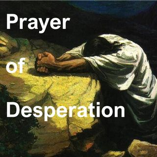 Prayer of Desperation