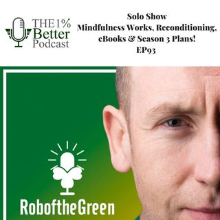 Solo Show - Mindfulness Works, Reconditioning, Dry18, & Season 3 Plans - EP093