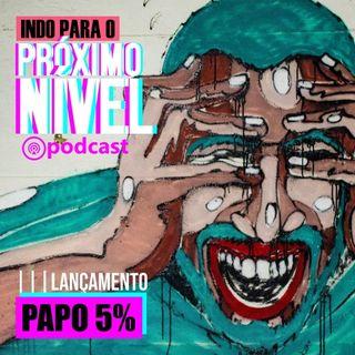 Lançamento Papo 5% - conversas  sobre a relação ansiedade X tédio, meditação, exposição no Instagram e vendas