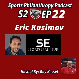 S2:EP22 Eric Kasimov, SportsEpreneur