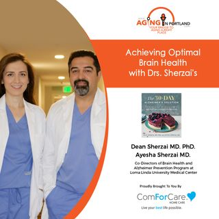 3/31/21: Drs. Dean and Ayesha Sherzai, MDs specializing in brain health | ACHIEVING OPTIMAL BRAIN HEALTH | Aging in Portland