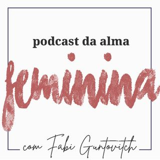 O Podcast da Alma Feminina - Trailer