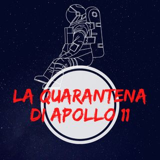 La quarantena di Apollo 11