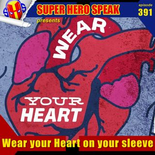 #391: Wear your Heart on your sleeve