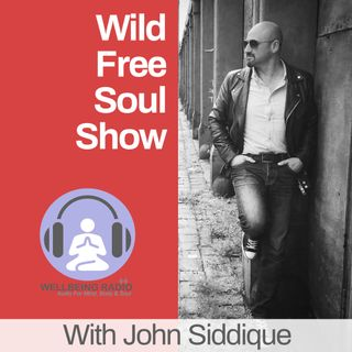 The Wild Free Soul Show Ep 9