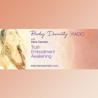 Body Divinity™ Radio with Dana Canneto