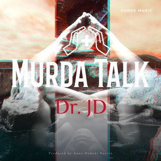 Murda Talk by Dr. JD produced by Anno Domini Nation #GenusRadio