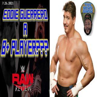 Kross Redeemed! Jeff Hardy has COVID??? Eddie Guerrero B+ Player? The RCWR Show 7/26/21
