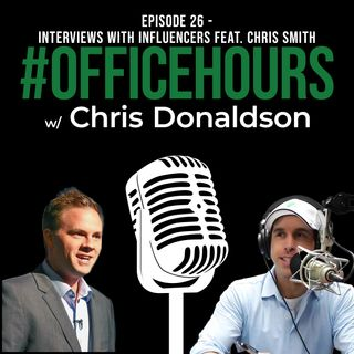 Mastering the Conversion Code with Chris Smith | #OfficeHours Podcast 026 with Chris Donaldson