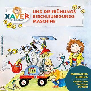 Xaver und die Frühlingsbeschleunigungsmaschine