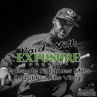 Episode 01 : James Mills (Hostile UK, Mills Vlog)