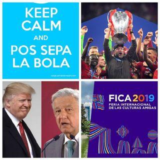 Trump Araceles/Migración, Sepa La Bola, Feria de las Culturas Amigas 2019, UEFA Champions/Europa League, Rolan Garros 2019.