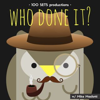 "Who Done It?: Ep. 27 ""The Murder Of Ken McElroy"" w/ Levi Manis, Mike Masilotti & Craig Stewart"