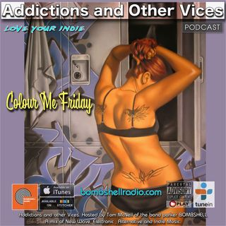 Addictions and Other Vices 552 - Colour Me Friday