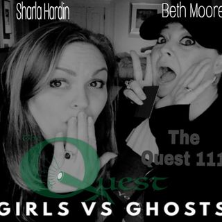 The Quest 111.  Girls Vs. Ghosts