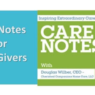 Care Notes For Care Givers with Doug Wilber & Molly Patel 12_22_20