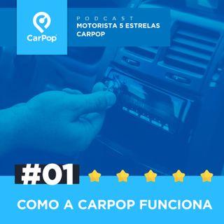 Motorista 5 Estrelas CarPop #01 - Como a CarPop funciona