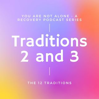 Traditions 2 and 3
