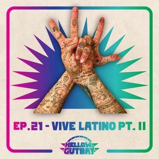 Ep. 21 - Vive Latino Pt. II