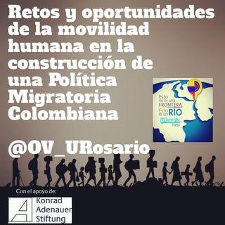 Retos y oportunidades de la movilidad humana en la construcción de un política migratoria colombiana