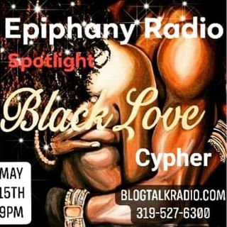 Epiphany Radio Spotlight Presents: Black Love Cypher Hosted By Aquil Ali