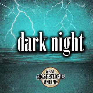 Dark Night | Haunted, Paranormal, Supernatural
