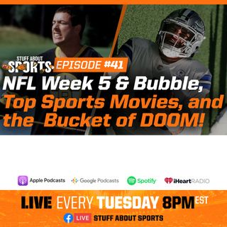 #41 - NFL Week 5 & Bubble, Top Sports Comedies, and the Bucket of DOOM!