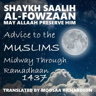 Advice to the Muslims Midway Through Ramadhan