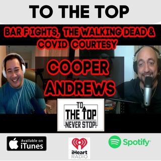 Bar Fights, The Walking Dead and Covid Courtesy - Cooper Andrews