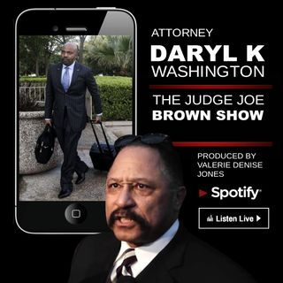 ATTORNEY DARYL WASHINGTON ON THE JUDGE JOE BROWN SHOW