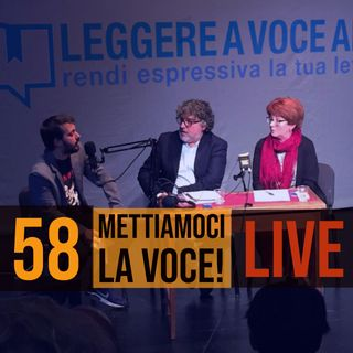58 LIVE! - Metterci la voce, presentazione del manuale di lettura espressiva efficace