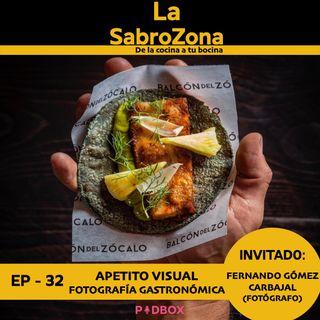 LA SABROZONA - EP 32 - APETITO VISUAL. Fotografía Gastronómica