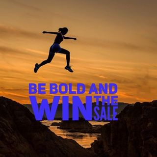 Episode 11 - Be Bold and Win the Sale