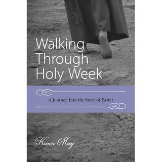 Guidance to walk through Holy Week with purpose