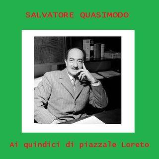 S. Quasimodo - Ai quindici di Piazzale Loreto