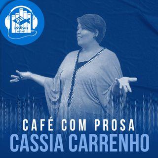 Cassia Carrenho   Café com prosa