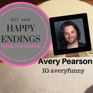 Happy Endings with Joy Eileen: Avery Pearson