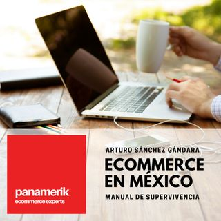 Ecommerce en México (Manual de Supervivencia) Presentación del Podcast