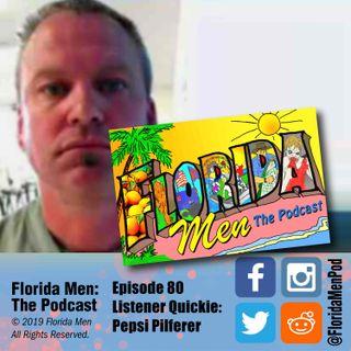 E080 - Listener Quickie: Pepsi Pilferer