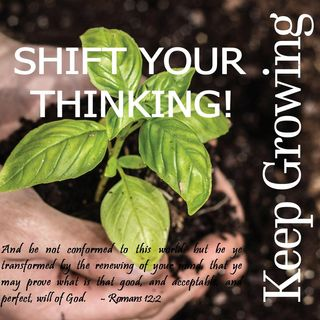 Shifting Your Thinking-Think Like God!